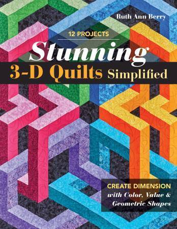 Stunning 3-D Quilts 12 Projekte