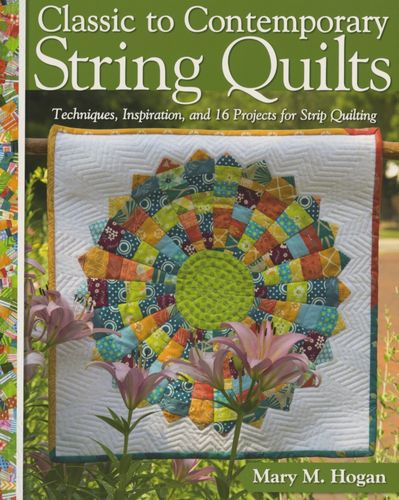 Buch Classic to Contemporary String Quilts