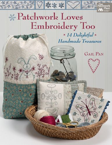 Patchwork Loves Embroidery Too Gail Pan Buch